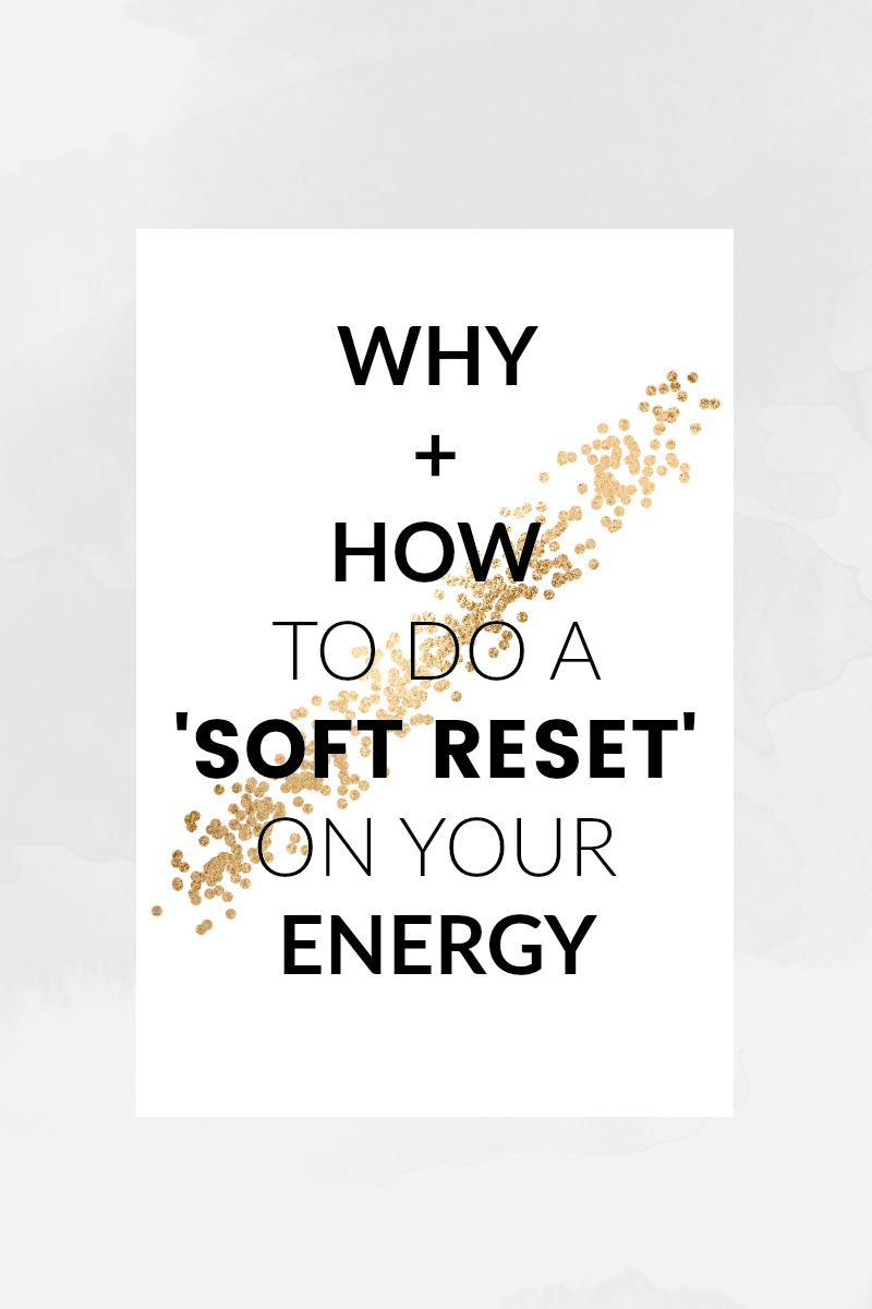 HOW TO DO A SOFT RESET ON YOUR ENERGY BY SPIRITUALLYEMPOWERED